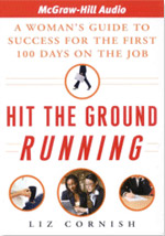Hit the Ground Running (audio): A Woman's Guide to Success for the First 100 Days on the Job